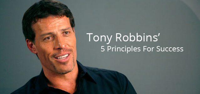 Tony Robbins' 5 Principles For Success