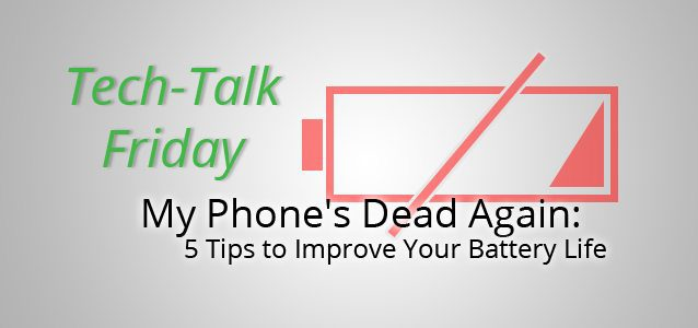 My Phone's Dead Again: 5 Tips to Improve Your Battery Life