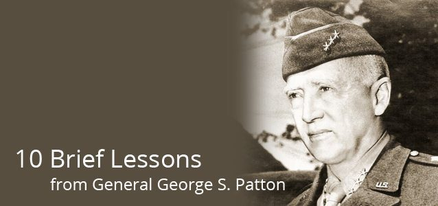 10 Brief Lessons from General George S. Patton