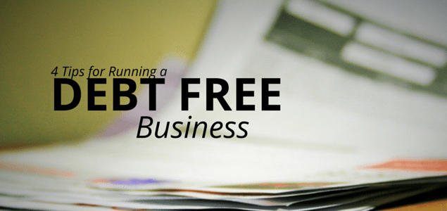 4 Tips for Running a Debt Free Business
