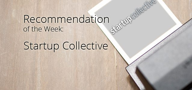 Recommendation of the Week: Startup Collective