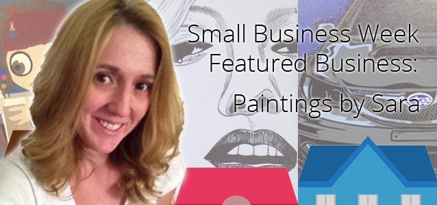 Small Business Week Featured Business: Paintings by Sara