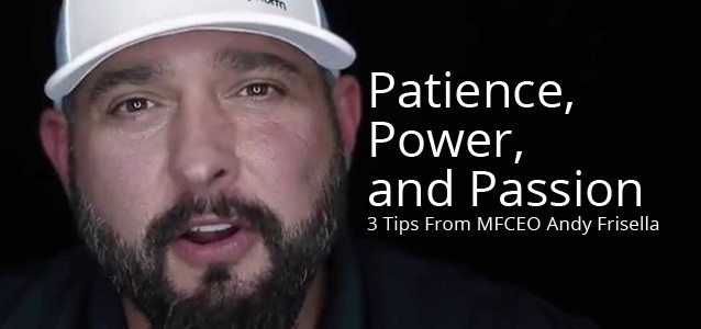 Patience, Power, and Passion: 3 Tips From MFCEO Andy Frisella