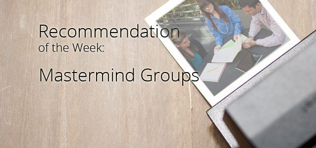 Recommendation of the Week: Mastermind Groups
