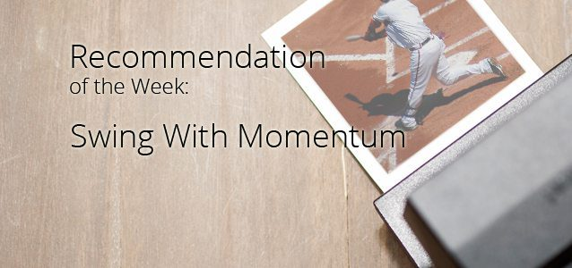 Recommendation of the Week: Swing With Momentum