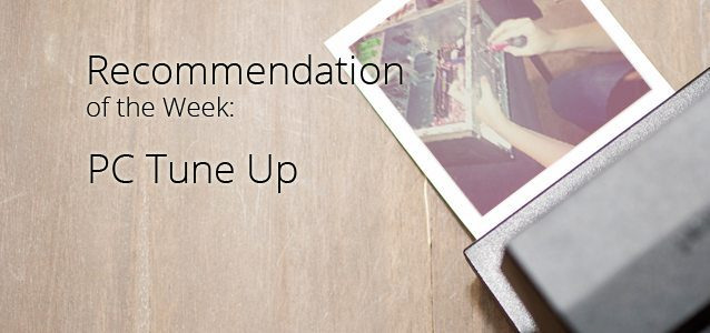 Recommendation of the Week: PC Tune Up