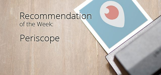 Recommendation of the Week: Periscope
