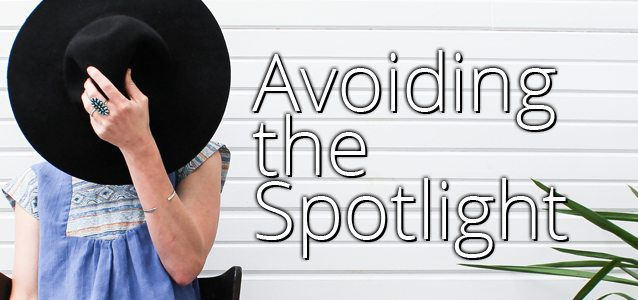 Avoiding the Spotlight