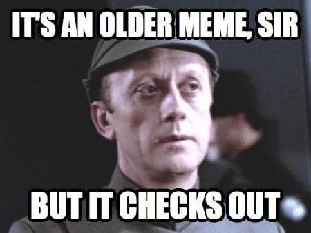 Sometimes an older meme is OK.