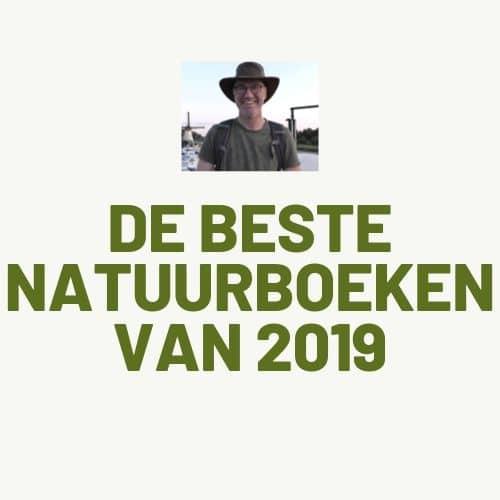 DE BESTE NATUURBOEKEN VAN 2019