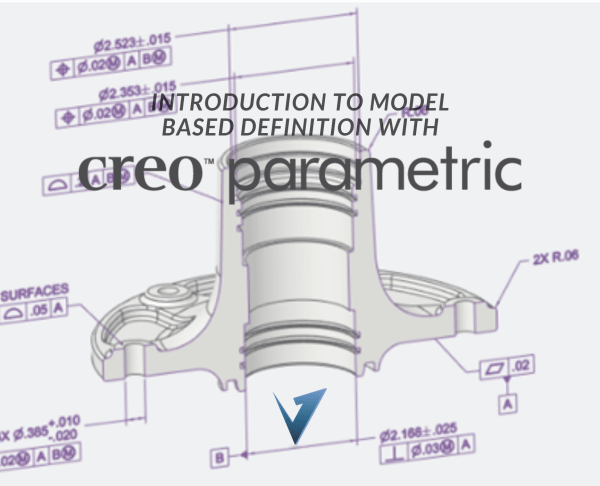 Introduction to Model Based Definition (MBD) with Creo Parametric Users Training Courses, Classes, and Programs