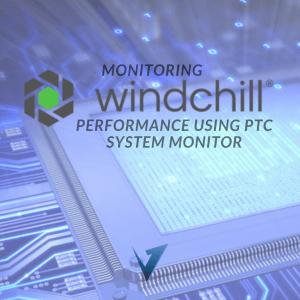 Monitoring PTC Windchill Performance Using PTC System Monitor Training
