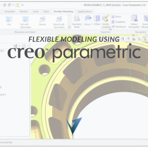 Flexible Modeling using Creo Parametric Training Courses, Classes, and Programs