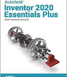 Autodesk Inventor 2020 Essentials Plus Reference Book