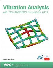 Vibration Analysis with Solidworks Simulation 2019 Reference SDC Book