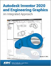 Autodesk Inventor 2020 and Engineering Graphics Reference SDC Book