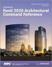 Autodesk Revit 2020 Architectural Command Reference SDC Book