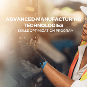 Advanced Manufacturing Skills Optimization Program