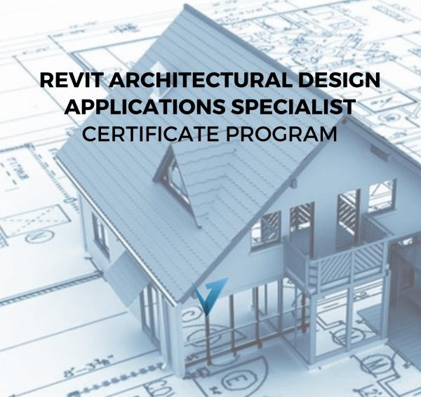 Revit Architectural Design Applications Specialist Certificate Program
