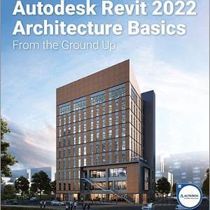 Autodesk Revit 2022 Architecture Basics Book