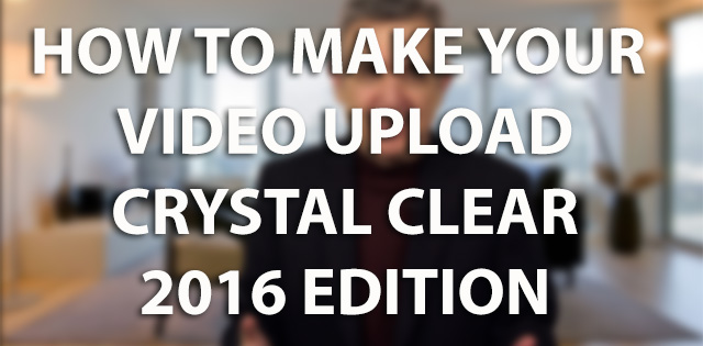 """The """"Crystal Clear Upload"""" Tutorial for 2016"""
