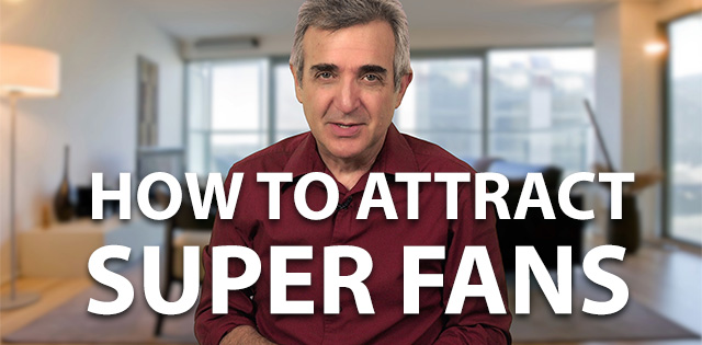 How to Grow Super-Fans