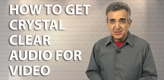 How to Get Crystal Clear Audio for Video