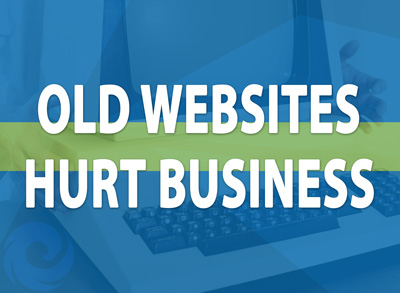 Outdated Websites Hurt Business