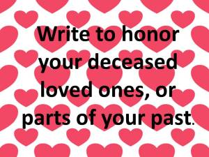Write to honor your deceased loved ones,