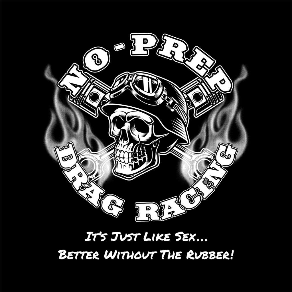 No Prep Drag Racing Shirt