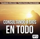 Consultando a Dios en todo – Pastores Gerardo y Diana Aristizábal