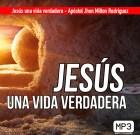 Jesús una vida verdadera – Apóstol Jhon Milton Rodríguez