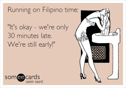 filipino time aka Pinoy time