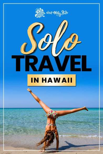 Solo Travel in Hawaii: How to Have an Amazing Trip