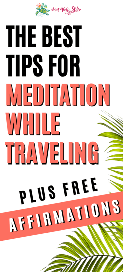 Meditation and mindful travel tips and tricks.