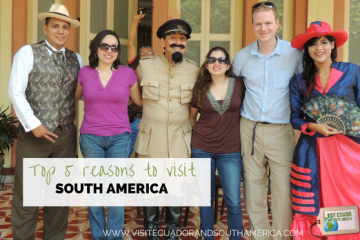 top-5-reasons-to-visit-south-america