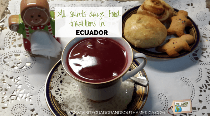All saints day: food traditions in Ecuador