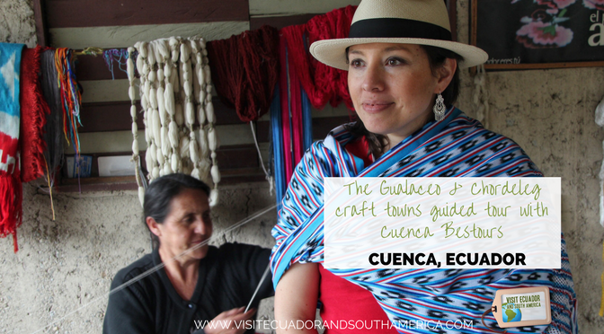 The Gualaceo & Chordeleg craft towns guided tour with Cuenca Bestours