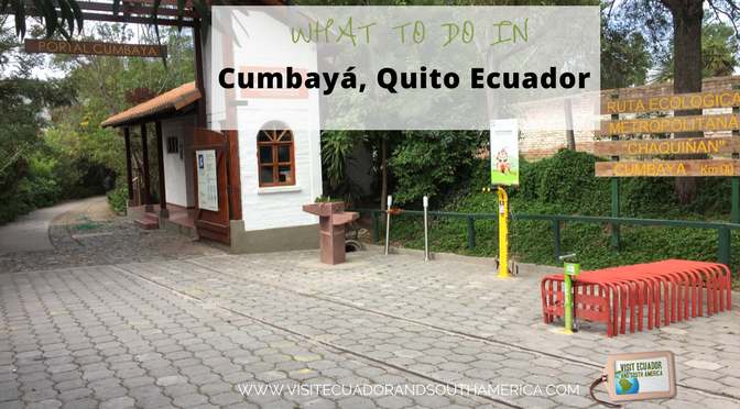 What to do in Cumbayá, Quito Ecuador