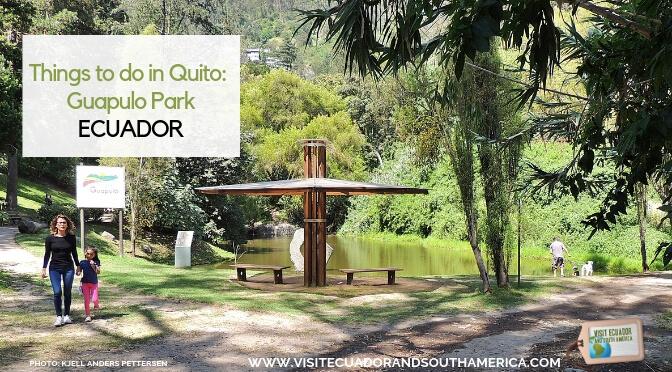 Hva du bør gjøre i Quito: Guapulo Park