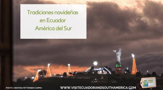 Tradiciones navideñas en Ecuador – América del Sur