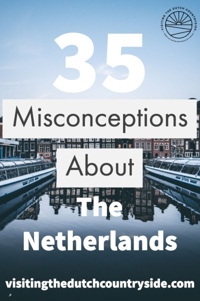 Misconceptions about The Netherlands   Stereotypes The Netherlands   Travel Blog The Netherlands