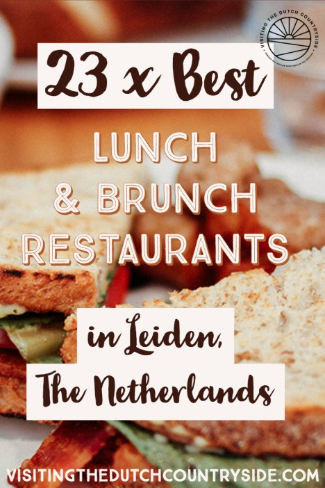 Where to eat lunch in Leiden | Where to eat breakfast in Leiden The Netherlands | Best hot spots to eat in Leiden | Best things to do in Leiden