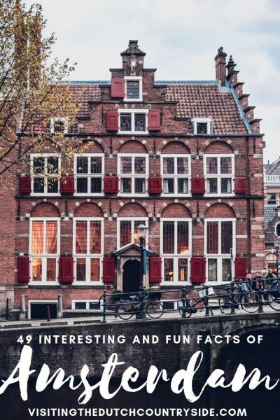 49 interesting and fun facts of Amsterdam The Netherlands   Quirky facts about Amsterdam   Things to know about Amsterdam The Netherlands   Budget accommodation in Amsterdam   Top things to do in Amsterdam .jpg