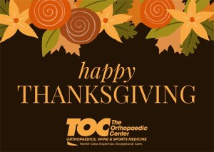 Happy Thanksgiving from The Orthopaedic Center