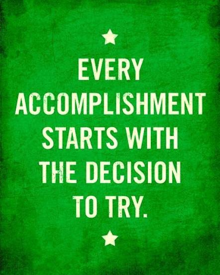 every-accomplishment-starts-with-the-decision-to-try-quote-2