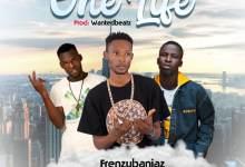 Photo of [Sponsored Music] Frenzybaniaz – One Life Ft. Hideez x Kennybangs