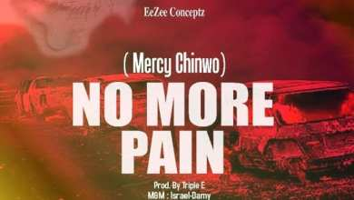 Photo of [Gospel Mp3] Mercy Chinwo – No More Pain
