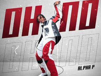 """Alpha P - """"Oh No"""""""
