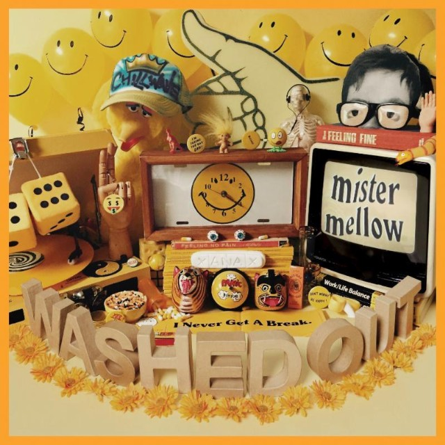 Washed Out Mister Mellow nouvel album